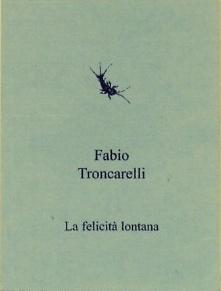 Fabio Troncarelli - La felicità lontana