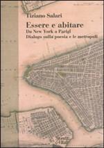 """Tiziano Salari, """"Essere e abitare. Da New York a Parigi. Dialogo sulla poesia e le metropoli"""", Bergamo, Moretti e Vitali,2010"""