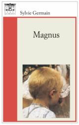 """MAGNUS"", Sylvie Germain"