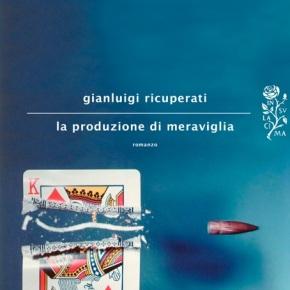 """""""La produzione di meraviglia"""" e una conversazione con GianluigiRicuperati"""