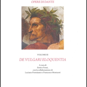 """Tre domande a Enrico Fenzi sulla nuova edizione del """"De vulgari eloquentia"""""""