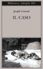 Joseph Conrad, Il caso, Adelphi, 2013.