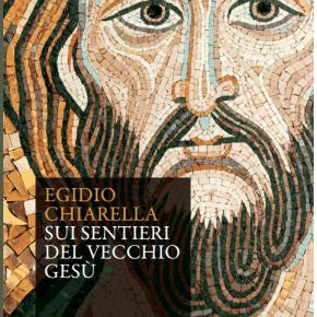 """Intervista a Egidio Chiarella autore di """"Sui sentieri del vecchioGesù"""""""