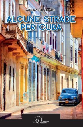 "Frammenti di scrittura: ""Alcune strade per Cuba"" di AlessandroZarlatti"