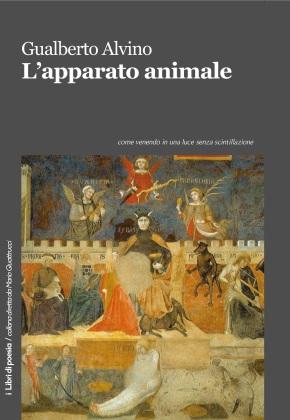 """""""L'apparato animale"""", la nuova  silloge di GualbertoAlvino"""