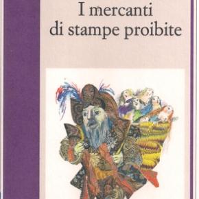 """Il potere delle immagini. """"I mercanti di stampe proibite"""" di PaoloMalaguti"""