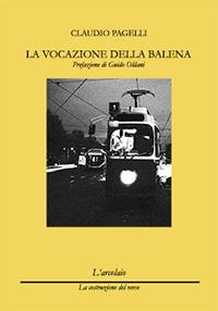 """In questo affare strano e confuso che chiamiamo vita:  """"La vocazione della balena """" di ClaudioPagelli"""